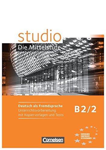 Studio B2 Band 2 Unterrichtsvorbereitung mit Kopiervorlagen und Tests