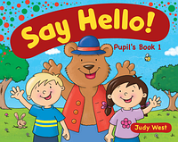 Учебное пособие Delta Publishing Say Hello! Judy West (Pupil`s book, CEFR Pre A1/1 level)