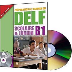 Французский язык / Подготовка к экзамену: DELF В1 scolaire et junior Livre+CD / Hachette