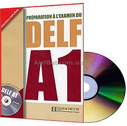 Французский язык / Подготовка к экзамену: DELF A1 Livre+CD / Hachette