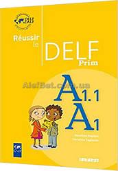 Французский язык / Подготовка к экзамену: Réussir le DELF Prim A1.1-A1 Livre / Didier