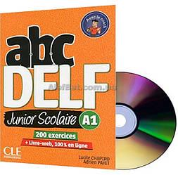 Французский язык / Подготовка к экзамену: ABC DELF Junior Scolaire 2ème édition A1+CD / CLE International