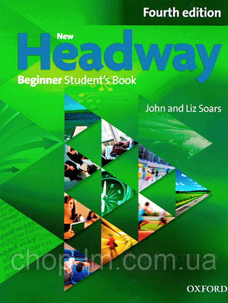 New Headway Beginner Fourth Edition Student's Book (учебник, 4-е изд)