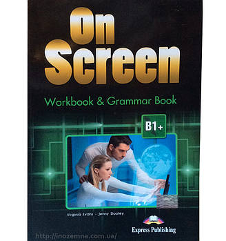On Screen В1+ Workbook & Grammar Book