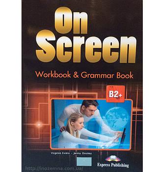 On Screen В2+ Workbook & Grammar Book