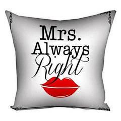 """Декоративна подушка з принтом для закоханих """"Mrs Always Right"""", габардин 40х40"""