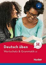 Deutsch uben: Wortschatz und Grammatik A1 / Учебник