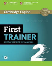 Cambridge English: First Trainer 2 — Six Practice Tests with answers and Downloadable Audio / Учебник
