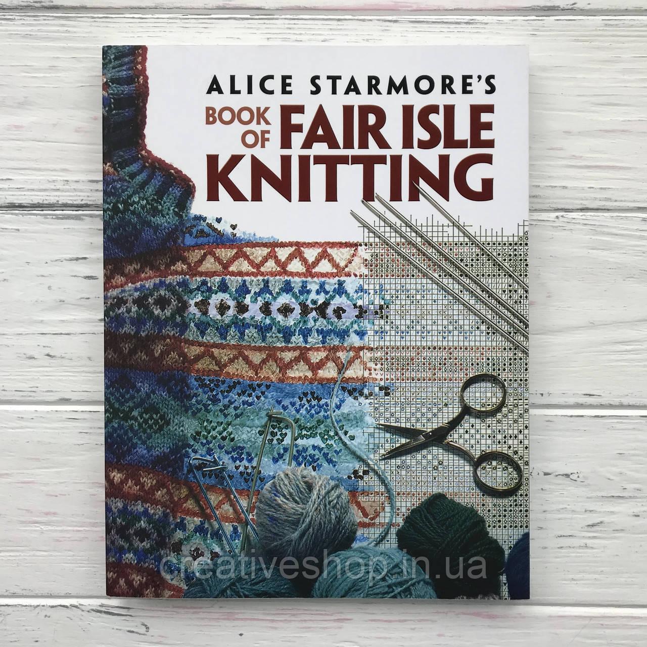 "Alice Starmore's ""Book of Fair Isle Knitting"""