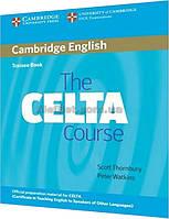 Английский язык / Подготовка к экзамену: The CELTA Course Trainee Book. Учебник / Cambridge
