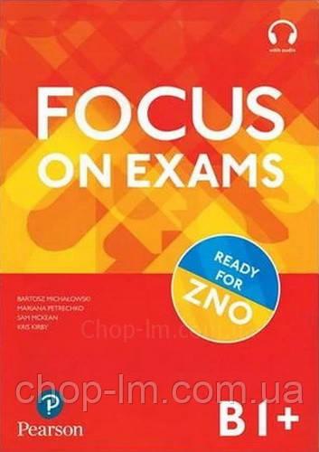 Focus on Exams B1+ / Подготовка к экзаменам ЗНО