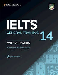 Cambridge English: IELTS 14 General Training Authentic Examination Papers with answers and Downloadable Audio