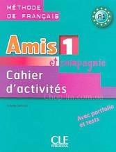 Amis et compagnie 1 Cahier d'activités avec portfolio et tests / Рабочая тетрадь