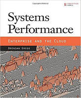 Systems Performance: Enterprise and the Cloud 1st Edition