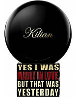 Оригинал Kilian Yes I Was Madly In Love, But That Was Yesterday 50ml Килиан, фото 1