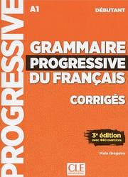Grammaire Progressive du Français 3e Édition Débutant Corrigés