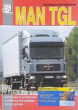 Вантажні автомобілі MAN TGL Інструкція по експлуатації Технічне обслуговування Каталог деталей