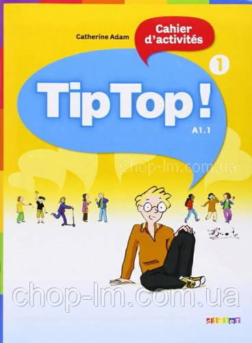 Tip Top! 1 Cahier d'activités / Рабочая тетрадь