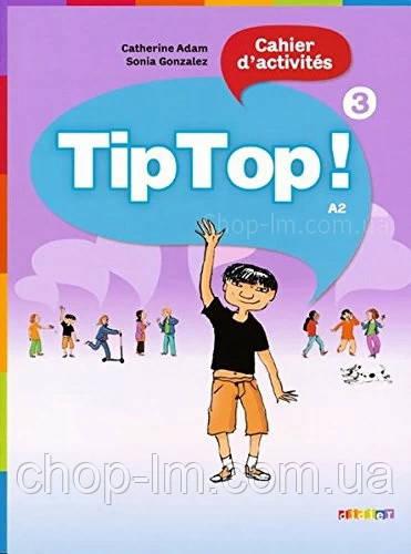Tip Top! 3 Cahier d'activités / Рабочая тетрадь