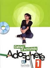 Adosphère 1 Cahier d'activités avec CD-ROM / Рабочая тетрадь