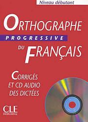 Orthographe Progressive du Français Debutant Corriges + CD-audio