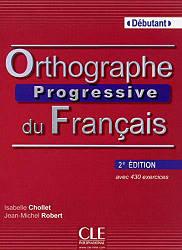 Orthographe Progressive du Français 2e Édition Débutant Livre avec CD audio