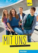 Учебник Mit uns B1+ Kursbuch / Hueber