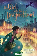 Stephanie Burgis The Girl with the Dragon Heart