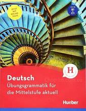 Книга Übungsgrammatik für die Mittelstufe B1-C1 / Немецкая грамматика