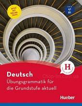 Книга Übungsgrammatik für die Grundstufe aktuell A1-B1 / Немецкая грамматика