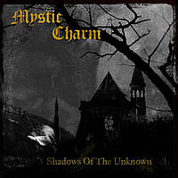 MYSTIC CHARM - Shadows Of The Unknown CD