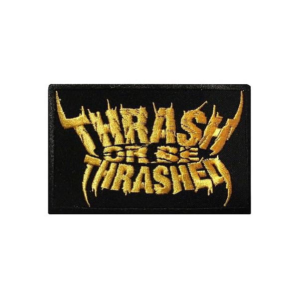 Нашивка вышитая Thrash Or Be Thrashed