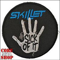 Нашивка Skillet - Sick Of It
