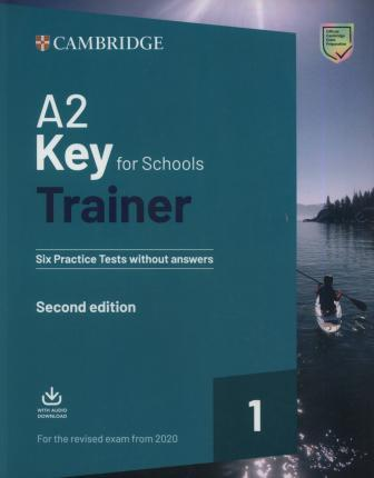 Trainer1: A2 Key for Schools 2 2nd Edition Six Practice Tests w/o with Answers Downloadable Audio