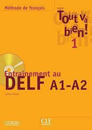 Tout va bien ! 1 Entraînement au DELF A1-A2 + CD audio