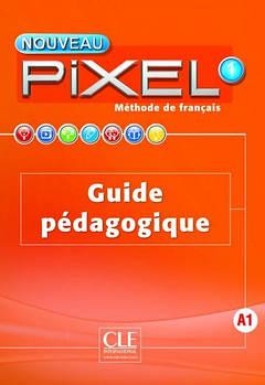 Pixel Nouveau 1 Guide pédagogique