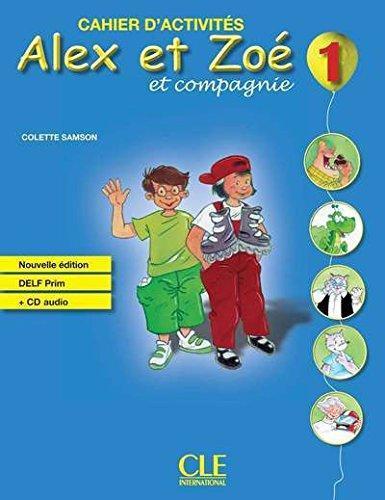 Alex et Zoe Nouvelle 1 Cahier d'activite's + CD audio DELF Prim