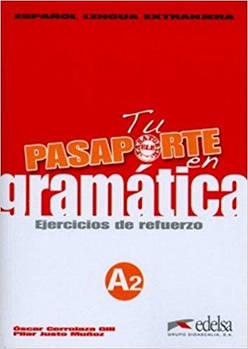 Pasaporte 2 (A2) en gramatica: Ejercicios de refuerzo