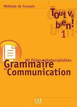 Tout va bien ! 1 Fichier de Grammaire et de Communication