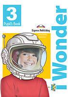 I-WONDER 3 Pupil's Book