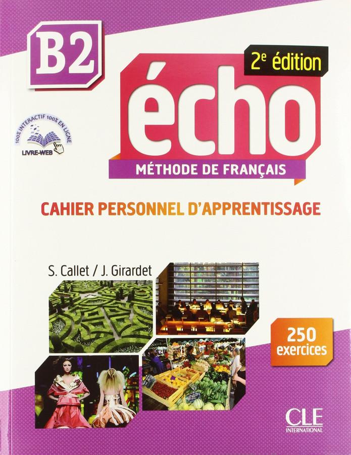Echo 2e édition B2 Cahier d exercices + CD audio + livre-web