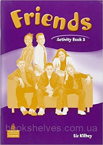 Рабочая тетрадь  Friends 3 Work book