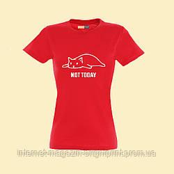 "Жіноча футболка з принтом ""Not Today"""