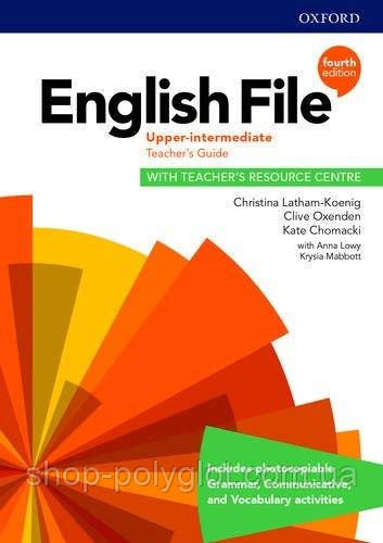 English File Fourth Edition Upper-Intermediate Teacher's Guide with Teacher's Resource Centre