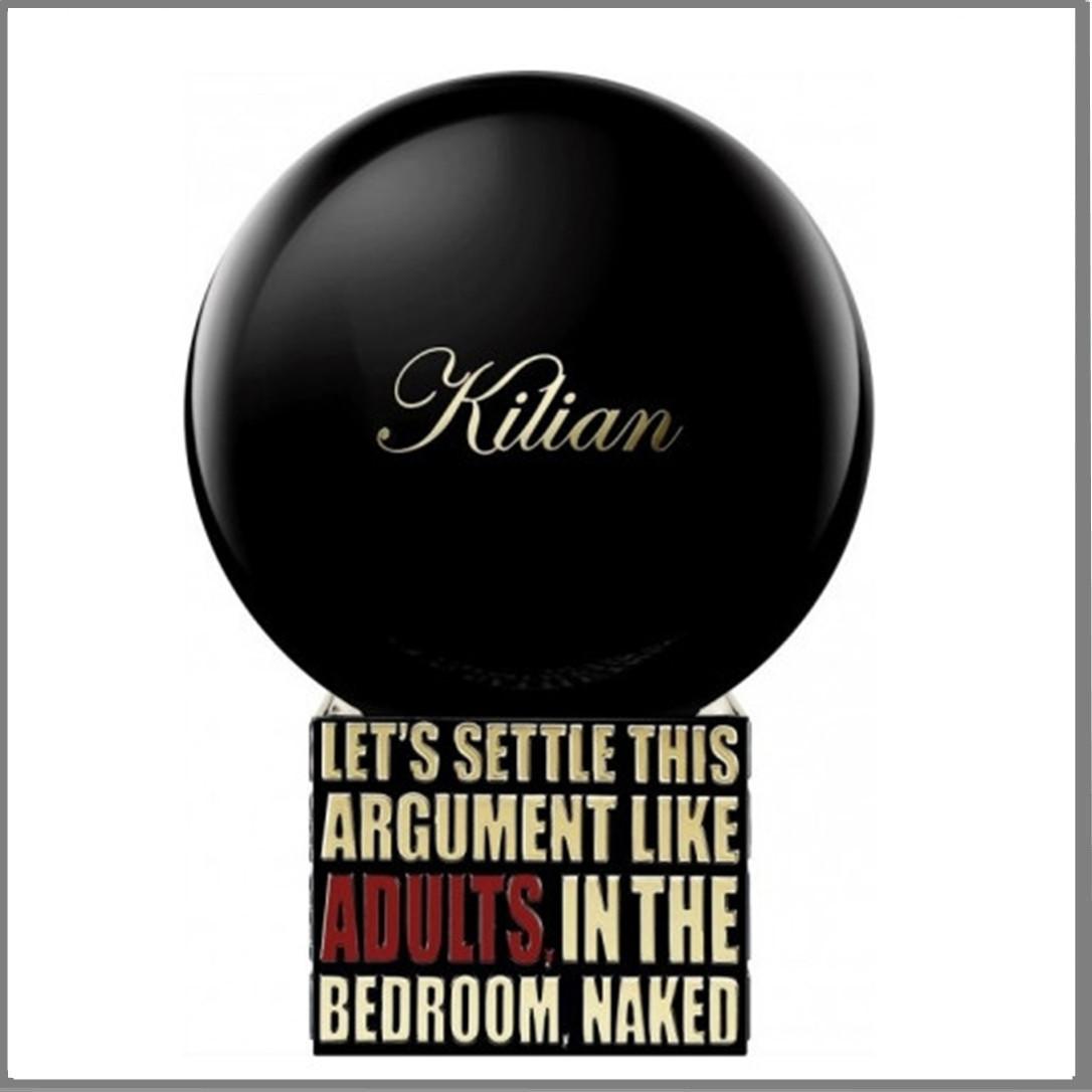 Тестер Kilian Let's Settle This Argument Like Adults, In The Bedroom, Naked парфюмированная вода 100 ml.