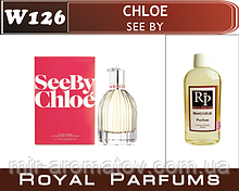 "Жіночі парфуми на розлив Royal Parfums Chloe ""See By Chloe"" (Хлое Сі Бай Хлое) №126 100мл"