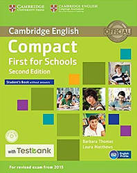 Compact First for Schools 2nd Edition Student's Book without Answers with CD-ROM with Testbank