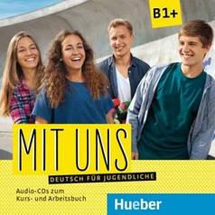 Mit uns B1+ Audio-CD zum Kursbuch und Audio-CD zum Arbeitsbuch