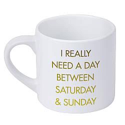 Кружка маленька I really need a day between saturday & sunday (KRD_20M024)