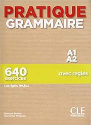 Pratique Grammaire A1-A2 Livre avec Corrigés